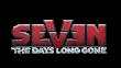 SEVEN: THE DAYS LONG GONE  ab sofort verfügbar
