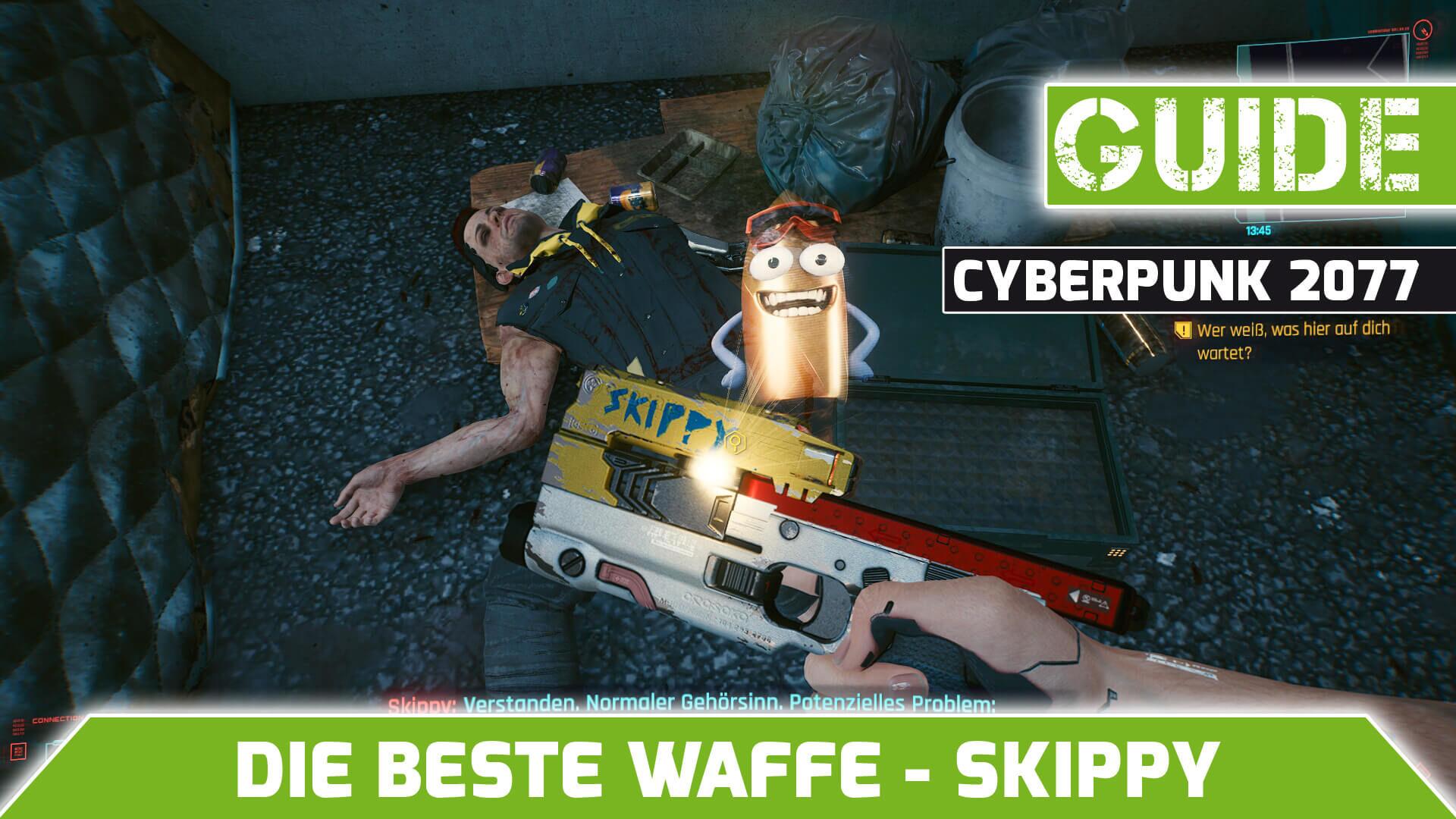 Cyberpunk 2077 beste Waffe Skippy-Guide